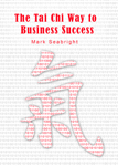 The Tai Chi Way to Busines Success
