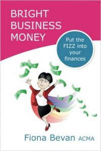 Bright Business Money: Put the FIZZ into your Finances